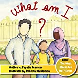 What Am I ? (What (Race) Are We? Book 1)
