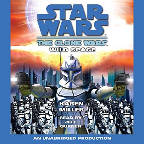 Star Wars: The Clone Wars: Wild Space by Random House Audio