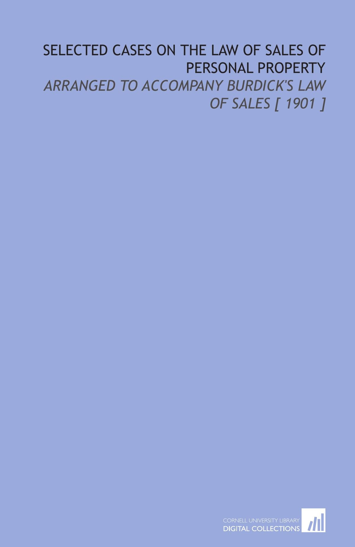Download Selected Cases on the Law of Sales of Personal Property: Arranged to Accompany Burdick's Law of Sales [ 1901 ] ebook