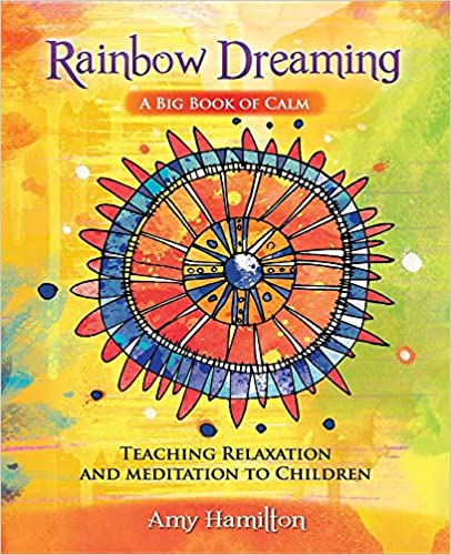 Kostenlose Download-Hörbuchsammlung Rainbow Dreaming-A Big Book of Calm: Teaching Relaxation and Meditation to Children iBook 0994454600