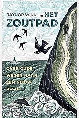 Het zoutpad: Over oude wegen naar een nieuw begin (Dutch Edition) Paperback