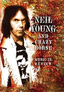 Neil Young and Crazy Horse Music In Review
