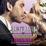 Hard Ever After: A Hard Ink Novella | Laura Kaye