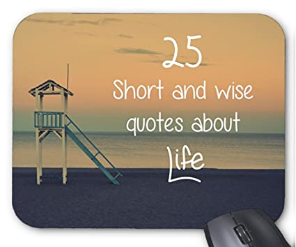 Sayings Image Unavailable Geniusquotesorg Amazoncom Mouse Mat 25 Short And Wise Quotes About Life Monogram