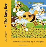 The Busy Bee, A. Crigler, 0615814921