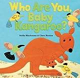 Who Are You Baby Kangaroo?, Stella Blackstone, 184686190X