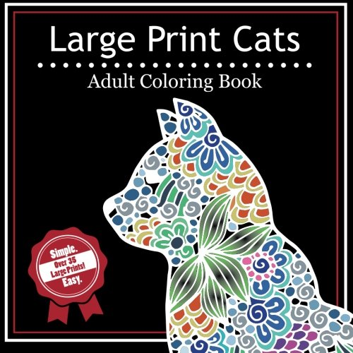 Large Print Cats: A Simple Adult Coloring Book with Over 35 Large and Easy Prints