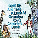 Open Up and Take a Look at Grandpa Roy's Children's Book