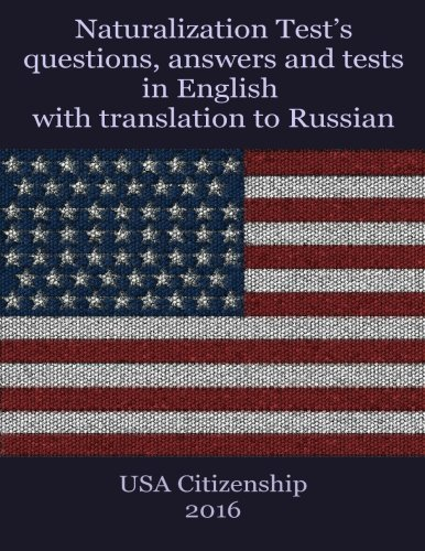 Naturalization Test's questions, answers and tests in English with translation to Russian 2016