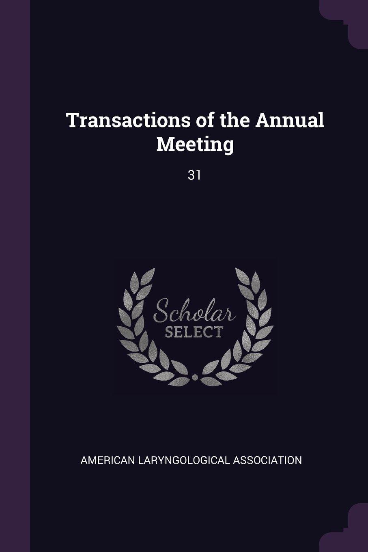Transactions of the Annual Meeting: 31 pdf epub