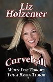 Curveball: When Life Throws You a Brain Tumor