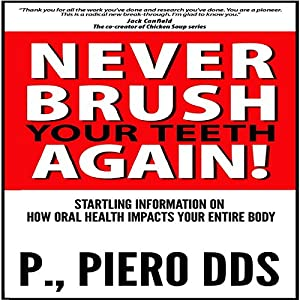 Never Brush Your Teeth Again! Audiobook
