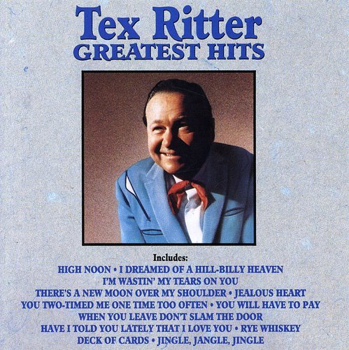 Tex Ritter - Greatest Hits by CURB