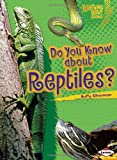 Do You Know about Reptiles?, Buffy Silverman, 0822575426