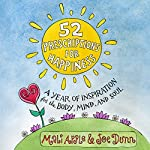 52 Prescriptions for Happiness: A Year of Inspiration for the Body, Mind, and Soul   Joe Dunn,Mali Apple
