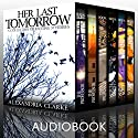 Her Last Tomorrow Super Boxset Audiobook by Alexandria Clarke Narrated by Tia Rider Sorensen, Jo Nelson