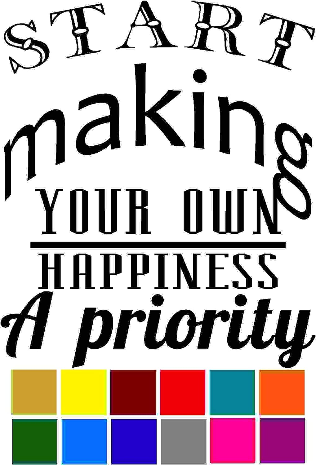Start Making you own Happiness a Priority Choose Color V and T Gifts