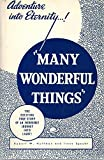 img - for Many Wonderful Things: The Exciting True Story of an Incredible Journey Into Light book / textbook / text book