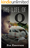 The Life of Q: A Life Half Lived