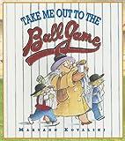Take Me Out to the Ballgame, Maryann Kovalski, 1550418998