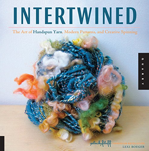 Intertwined: The Art of Handspun Yarn, Modern Patterns, and Creative Spinning (Handspun Revolution) by Quarry Books