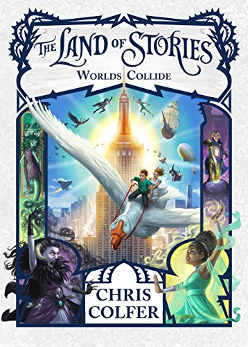 The Land of Stories: Worlds Collide by [Colfer, Chris]