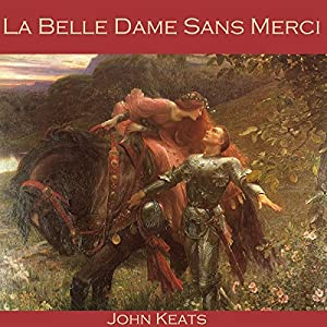 La Belle Dame Sans Merci Audiobook