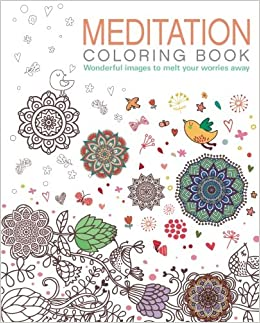 Meditation Coloring Book: Wonderful images to melt your worries ...