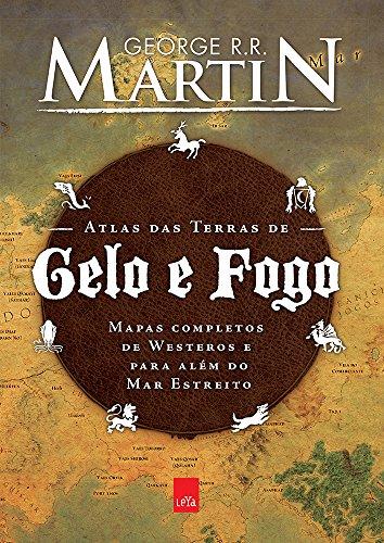 Atlas das Terras de Gelo e Fogo. Mapas de Porto Real e Para Lá do Mar Estreito