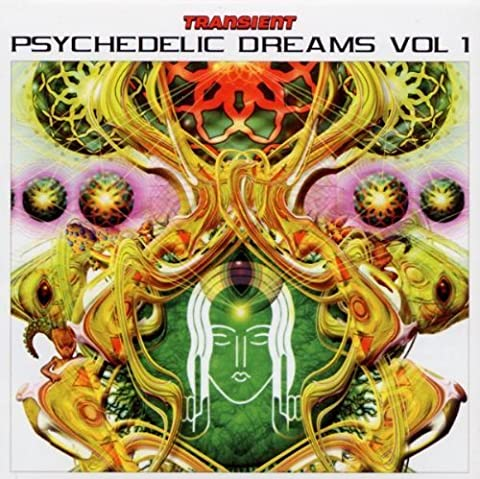 Psychedelic Dreams Vol. 1 (Transient) by Quirk, Cosmosis, Mino, Process and Slide, Logic Bomb, Bamboo Forest, Astral Proj (The Logic Bomb)