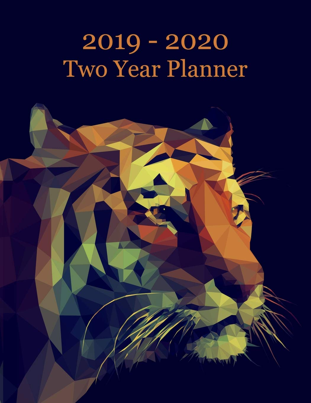 2019 - 2020 Two Year Planner: Tiger Cover - Includes Major U S