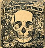 Builders & The Butchers (Spkg)
