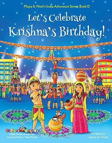 Let's Celebrate Krishna's Birthday! (Maya & Neel's India Adventure Series, Book 12) by [Chakraborty, Ajanta, Kumar, Vivek]