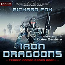 Iron Dragoons: Terran Armor Corps, Book 1 Audiobook by Richard Fox Narrated by Luke Daniels