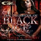 The Daughter of Black Ice Hörbuch von Shameek Speight Gesprochen von: Cee Scott