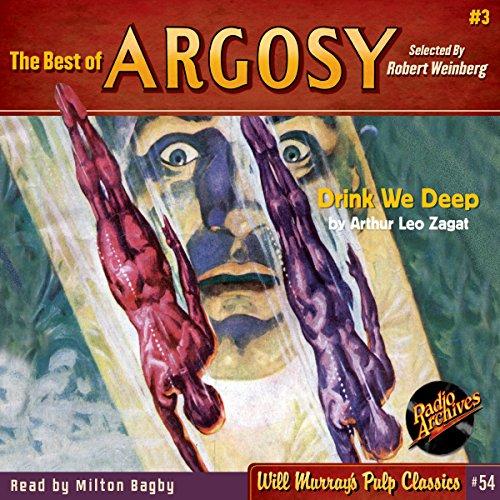 Drink We Deep: The Best of Argosy, Book 3