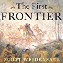 The First Frontier: The Forgotten History of Struggle, Savagery, and Endurance in Early America Audiobook by Scott Weidensaul Narrated by Paul Boehmer