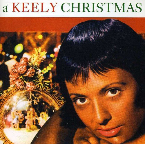 A Keely Christmas [ORIGINAL RECORDINGS REMASTERED]