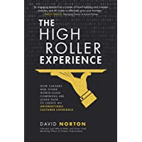 The High Roller Experience: How Caesars and Other World-Class Companies Are Using Data to Create an Unforgettable…