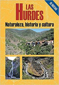 Las Hurdes, Naturaleza Historia Y Cultura Epub Descargar Gratis