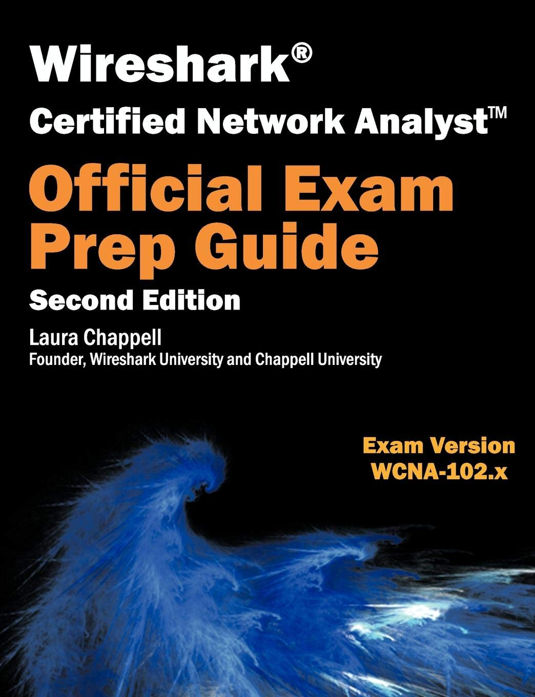 Wireshark Certified Network Analyst Exam Prep Guide Second Edition