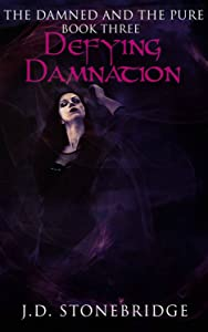 Defying Damnation: A Supernatural Suspense Thriller (The Damned and the Pure Book 3)