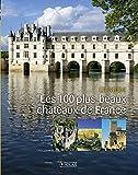 """Afficher """"Les 100 plus beaux châteaux de France"""""""