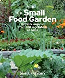 The Small Food Garden, Diana Anthony, 0824837312