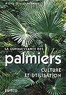 La connaissance des palmiers. Culture et utilisation par Albano