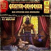 Die Stunde des Henkers (Geister-Schocker 27) | A. F. Morland