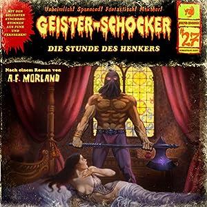 Die Stunde des Henkers (Geister-Schocker 27) Hörspiel