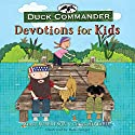 Duck Commander Devotions for Kids Audiobook by Korie Robertson, Chrys Howard Narrated by Gabe Wicks
