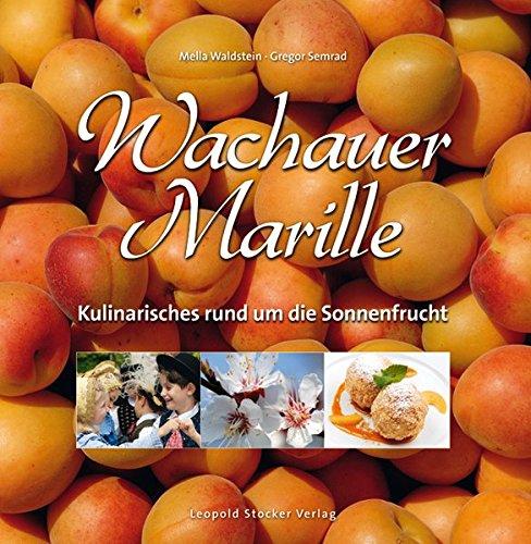 Wachauer Marille: Kulinarisches rund um die Sonnenfrucht