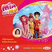 Allerbeste Elfenfreunde (Mia and Me 19) | Isabella Mohn